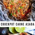 Photo collage of crockpot carne asada in crockpot and in taco with recipe title in the middle