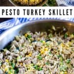 Two photo collage of pesto turkey skillet in pans with recipe title in middle