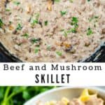 Photo collage showing different views of beef and mushroom skillet with the recipe title in the middle of photos