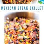 Photo collage of mexican steak skillet dinner with recipe title in middle of two photos
