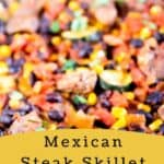 Close up of mexican steak skillet in pan with recipe title text on bottom of photo