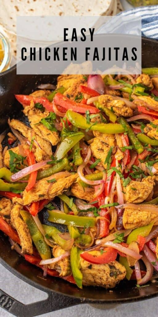Easy chicken fajitas in cast iron skillet with recipe title on top