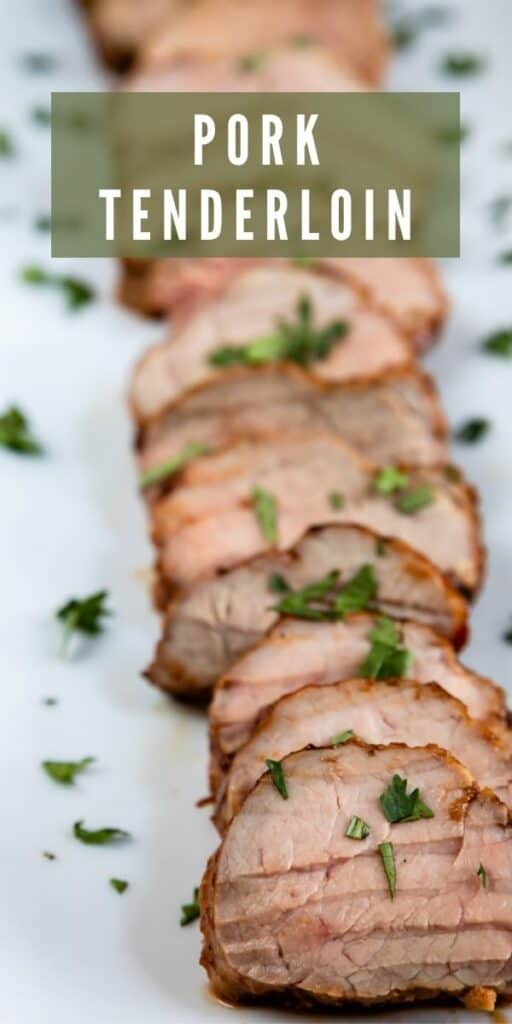 Sliced pork tenderloin with herbs on top and recipe title on top of image