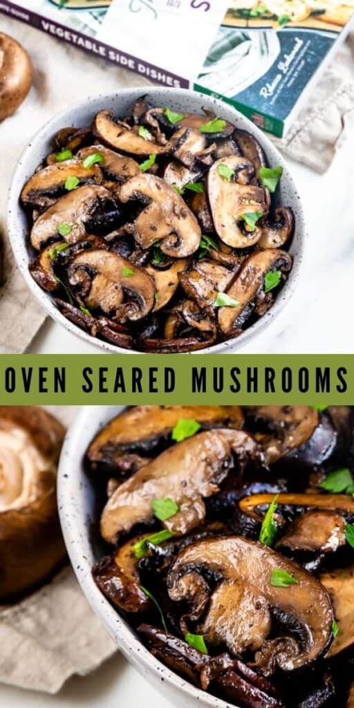 Photo collage of oven seared mushrooms with recipe title in middle of images