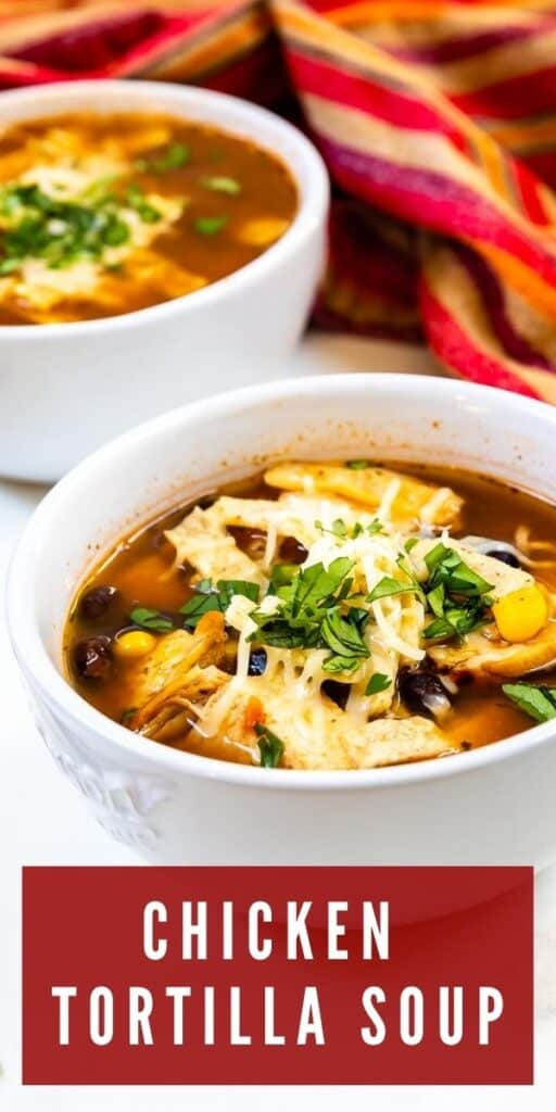 Close up of two bowls of chicken tortilla soup with recipe title on bottom of photo