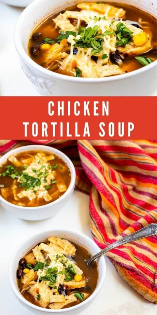 Photo collage of chicken tortilla soup with recipe title in middle of photos
