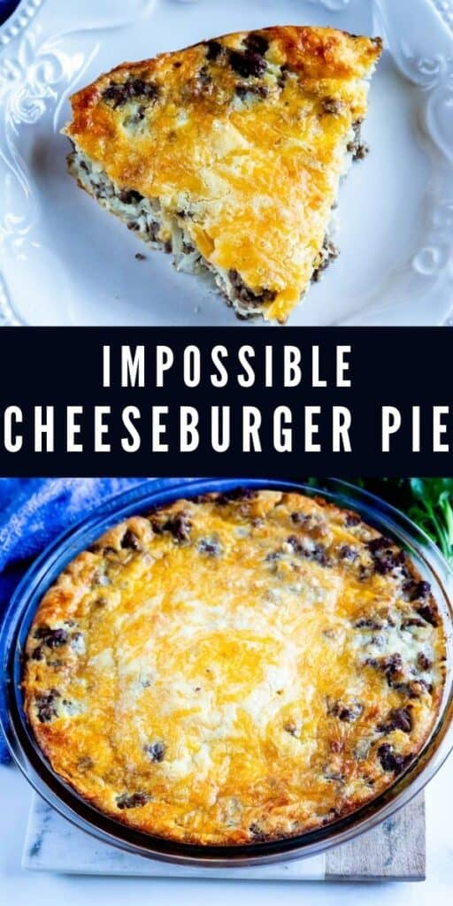 Photo collage of impossible cheeseburger pie with recipe title in middle of the photos
