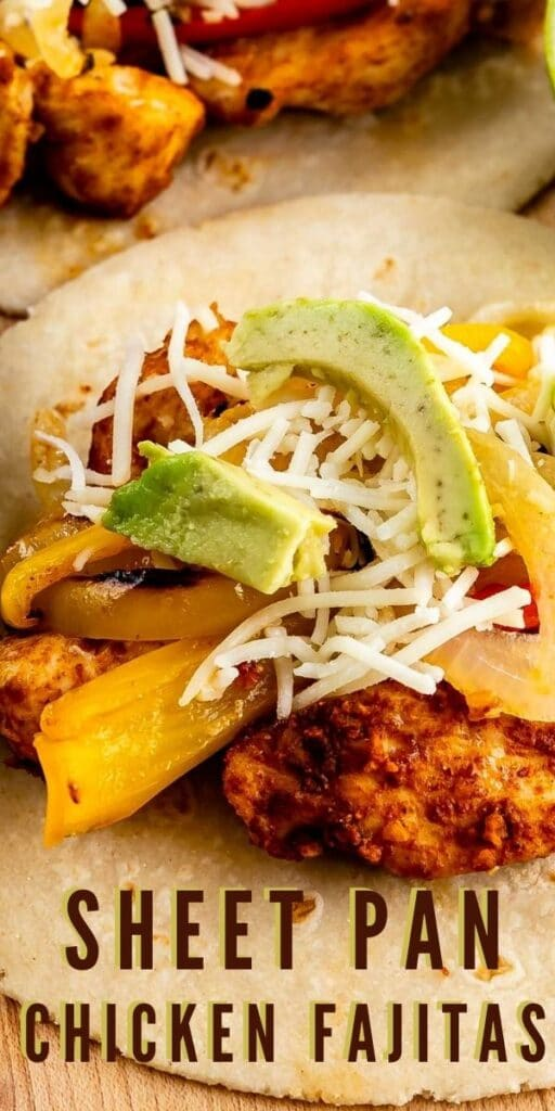Close up shot of tortilla filled with sheet pan chicken fajitas and toppings with recipe title on bottom of photo
