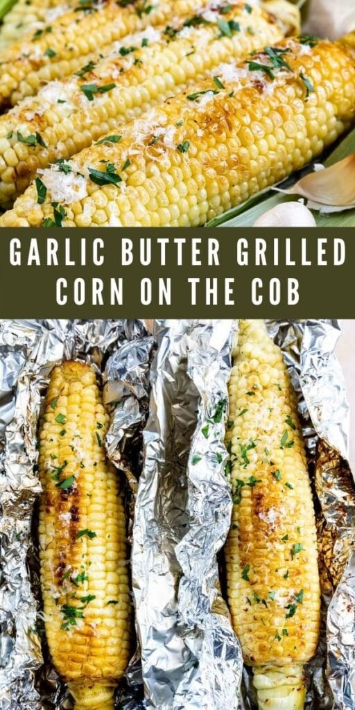 Photo collage of garlic butter grilled corn on the cob with recipe title in the middle of two photos