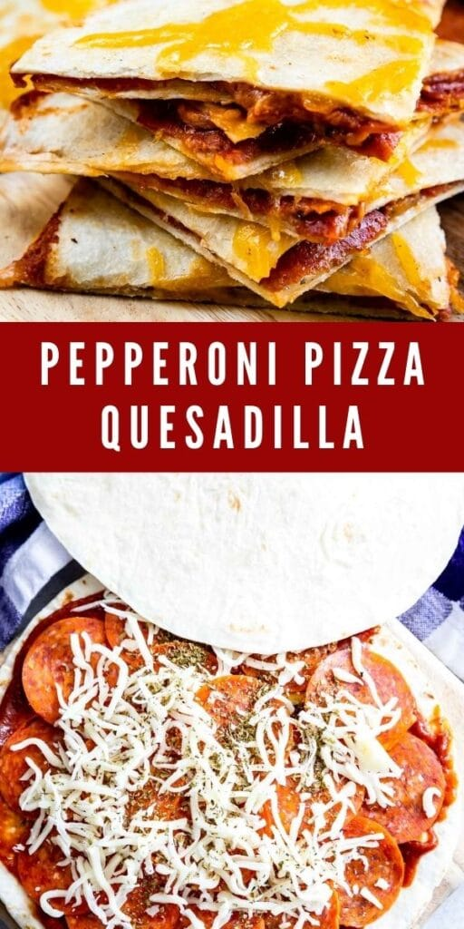 Photo collage of pepperoni pizza quesadillas with recipe title in the middle of two photos