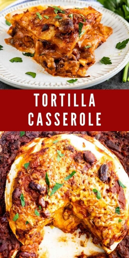 Two photo collage of tortilla casserole with recipe title in the middle of photos