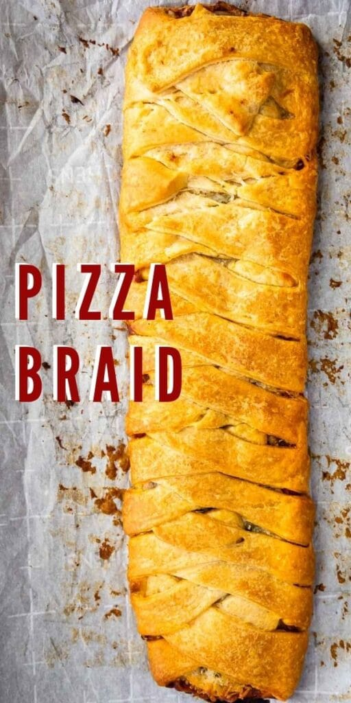 Overhead shot of pizza braid with recipe title in the middle of photo