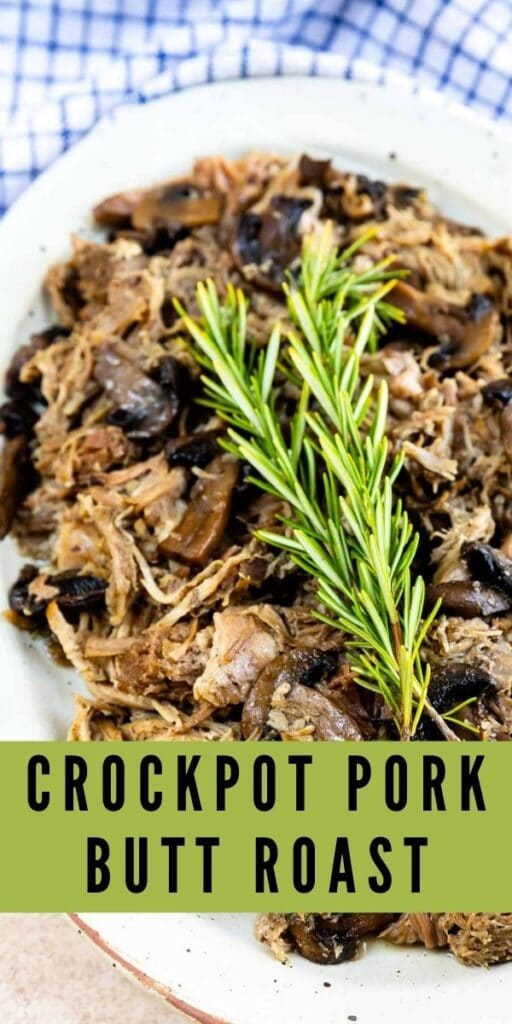 Crockpot pork butt roast on a serving plate topped with herbs and recipe title on bottom of image