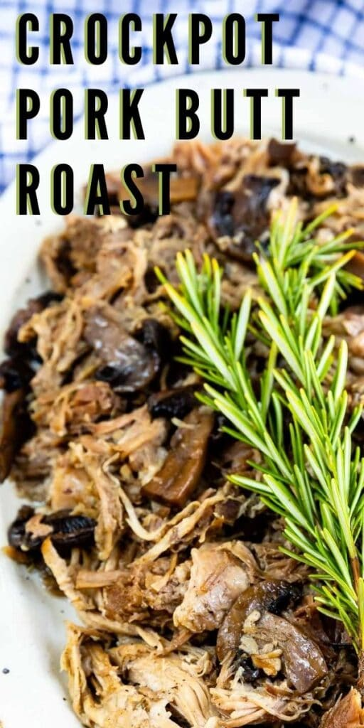 Crockpot pork butt roast on a serving plate topped with herbs and recipe title on top of image